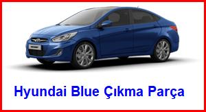 Hyundai Blue Çıkma Parça